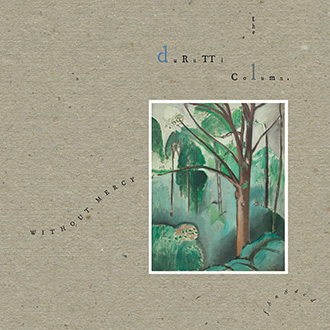 The Durutti Column - Without Mercy [FBN 84 / CD]